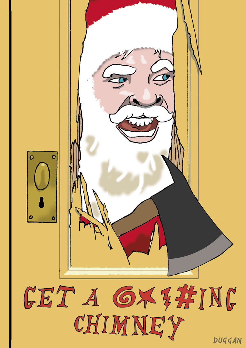 Santa smashes through door with axe