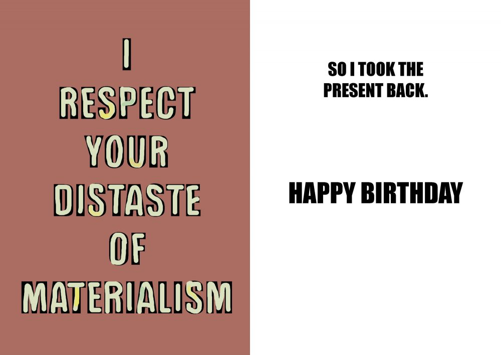 I respect your distaste of materialism